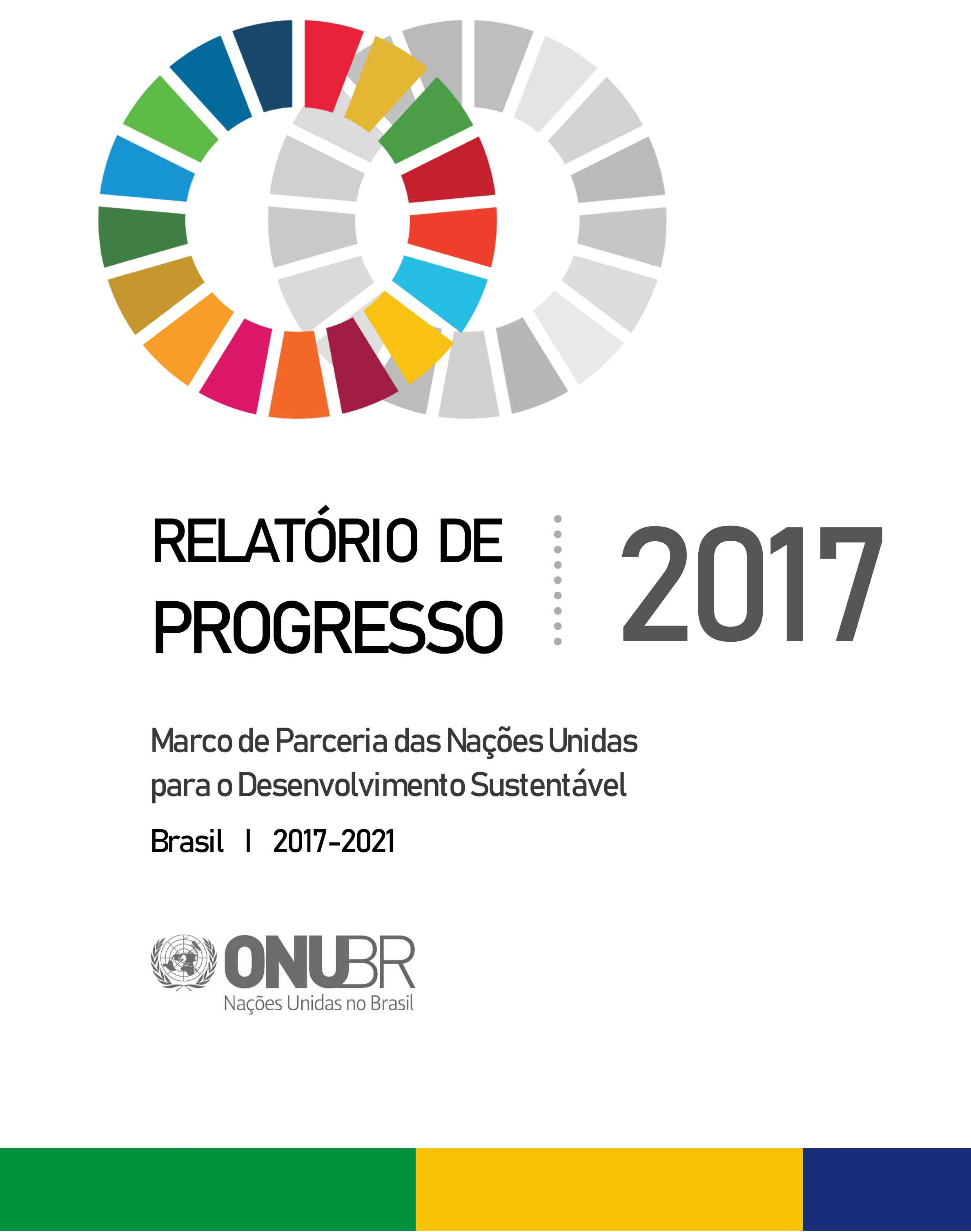 Marco de Parceria das Nações Unidas para o Desenvolvimento Sustentável 2017-2021: relatório de progresso 2017