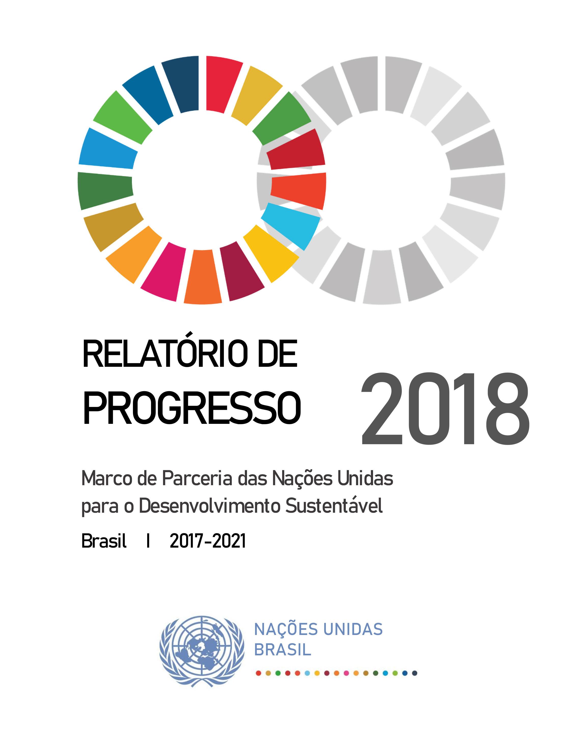 Marco de Parceria das Nações Unidas para o Desenvolvimento Sustentável 2017-2021: relatório de progresso 2018