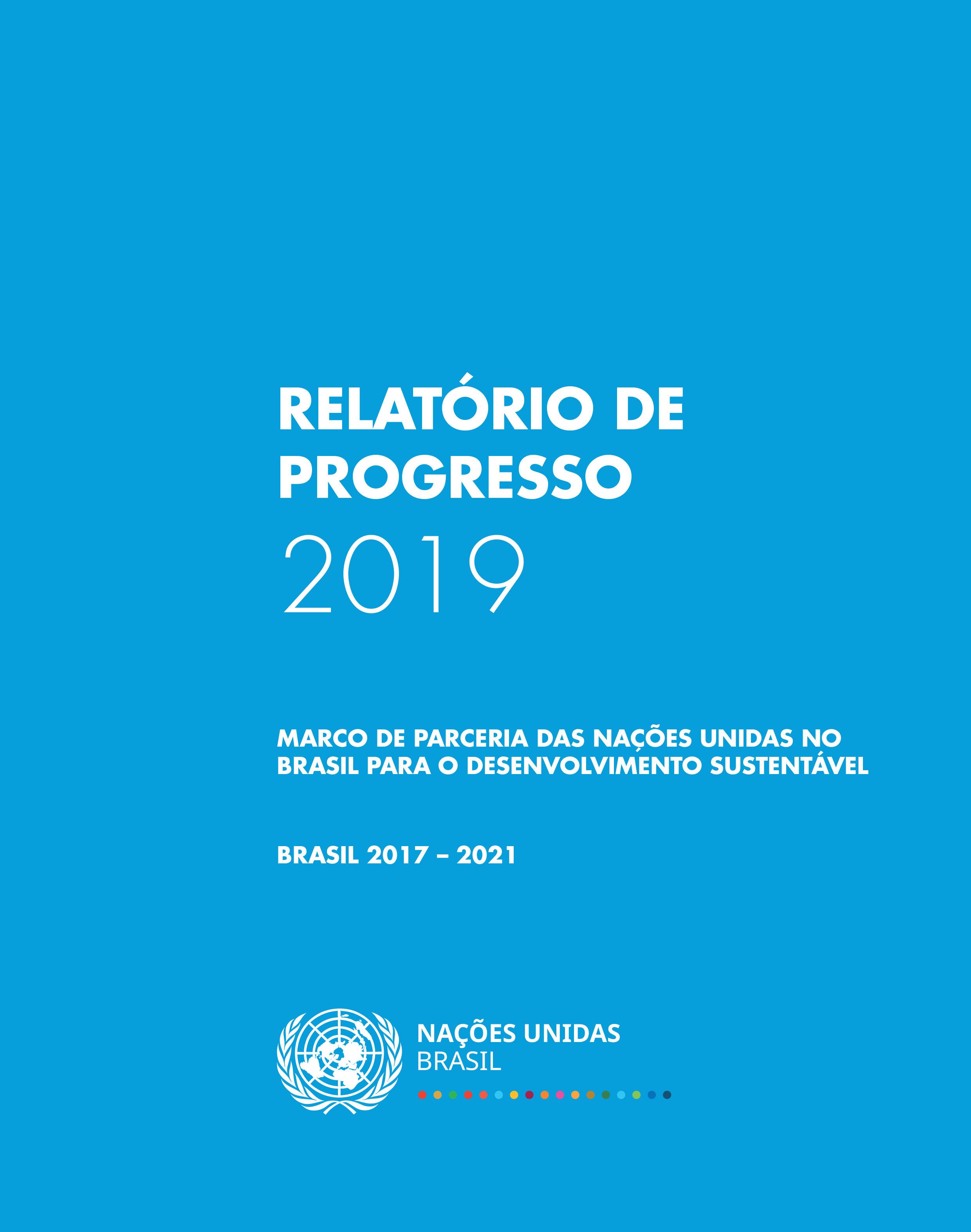Marco de Parceria das Nações Unidas para o Desenvolvimento Sustentável 2017-2021: relatório de progresso 2019
